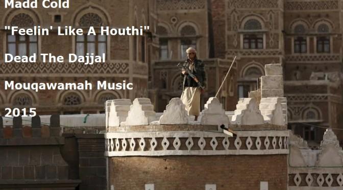 Madd Cold – Feelin' Like A Houthi
