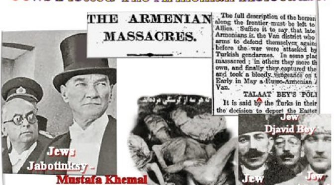 The Armenian Genocide: Whose Fault?! The Jews Fault!
