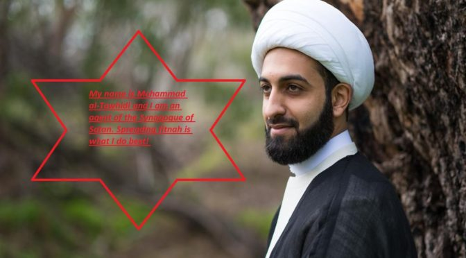 The Disturbing, Dangerous Case Of Australia's Mohammad al-Tawhidi: Fake Muslim, Sectarian Agitator, Fake Scholar And Zionist Agent