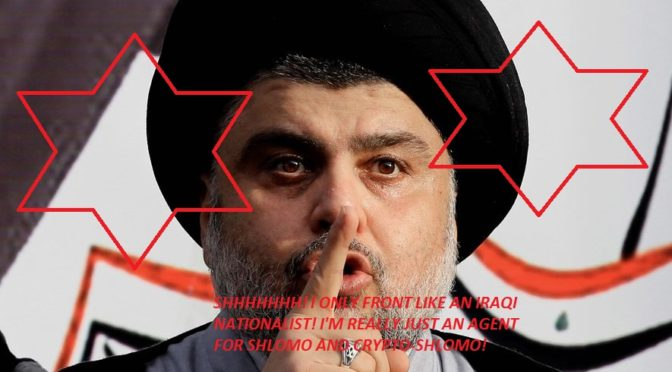 Chaos In Basra: Saudi-Mossad-P2OG Nexus Uses Traitor Muqtada al-Sadr To Sow Sedition Between Iraq and Iran