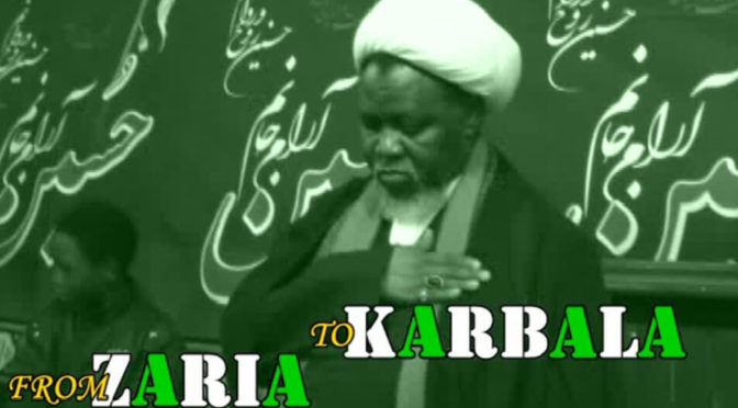 Zaria Is Karbala: Sheikh Zakzaky, Now Unjustly Imprisoned For 33 Months, Embodies The Spirit Of Muharram