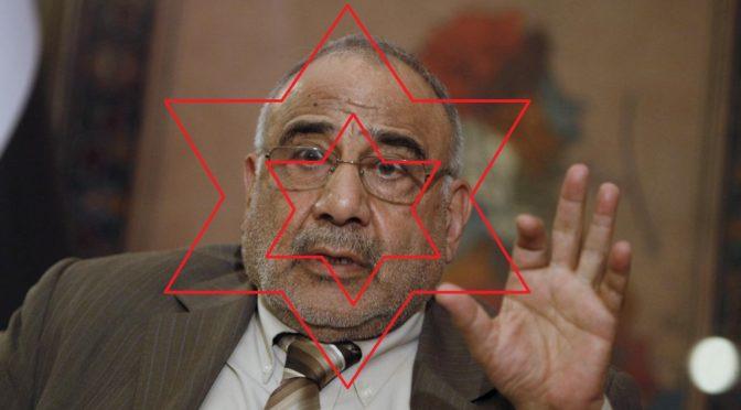 "Adel Abdul Mahdi's Selection As Iraqi PM Is A Win For Muqtada al-Sadr (Saudi Arabia) And ""Kurdistan"" (Zion)"